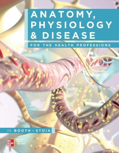 Anatomy, Physiology, and Disease for the Health Professions 3rd