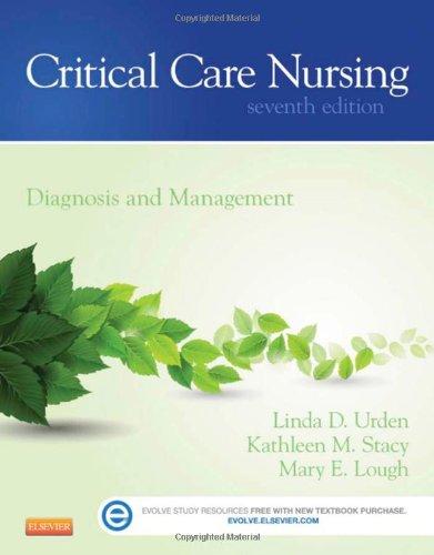Critical Care Nursing - Diagnosis and Management, 7e