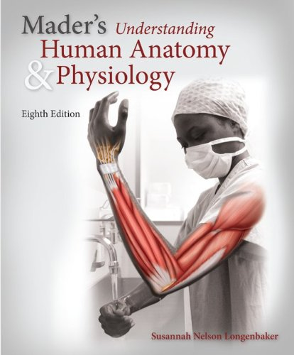 Mader's Understanding Human Anatomy & Physiology, 8th Edition