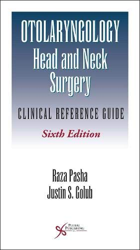Otolaryngology-Head and Neck Surgery: Clinical Reference Guide