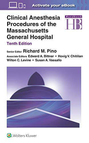 Clinical Anesthesia Procedures of the Massachusetts General Hospital, 10th Edition